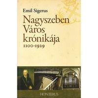 Nagyszeben Varos kronikaja 1100-1929 - Emil Sigerus