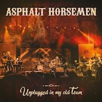 Asphalt Horsemem: Unplugged In My Old Town (CD+DVD)