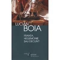 Franta, hegemonie sau declin?, Lucian Boia
