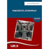 Parchetul European, Vasile PAVALEANU, 252 pagini