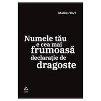 Numele tau e cea mai frumoasa declaratie de dragoste, Marius Tuca