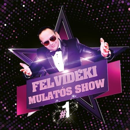 Válogatás - Felvidéki Mulatós Show #1 (CD)