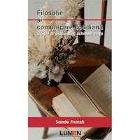 Filosofie si comunicare cotidiana; Cartile ar putea sa-ti schimbe viata, Sandu Frunza, 2020, 398 pagini