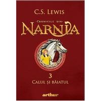 Cronicile din Narnia 3- Calul si baiatul, C.S. Lewis