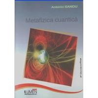 Metafizica cuantica, Antonio Sandu, 128 pagini