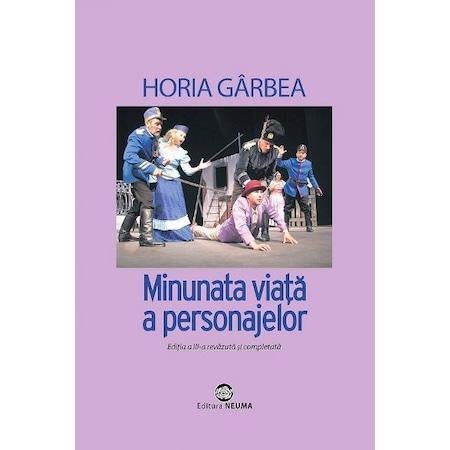 Minunata viata a personajelor - Horia Garbea