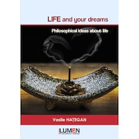 Life and Your Dreams. Philosophical Ideas about Life, Vasile Hategan, 184 pagini