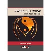 Umbrele Luminii, manifest poetic, Roxana Negut, 122 pagini