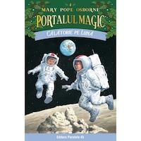 Calatorie pe luna.Portalul magic nr. 8. editia 3, Mary Pope Osborne