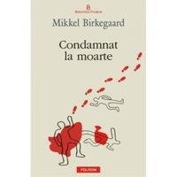 Condamnat la moarte - Mikkel Birkegaard, román nyelvű köny