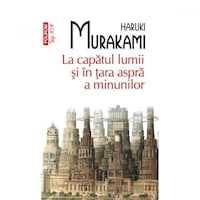 La capatul lumii si in tara aspra a minunilor - Haruki Murakami, román nyelvű köny