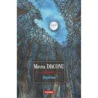 Sugubina - Mircea Diaconu, román nyelvű köny