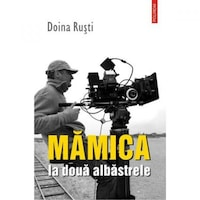 Mamica la doua albastrele - Doina Rusti, román nyelvű köny