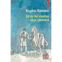 Sa nu lasi moartea sa te gaseasca, Bogdan Raileanu, román nyelvű köny