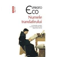 Numele trandafirului (Top 10+) - Editia 2014 - Umberto Eco, román nyelvű köny