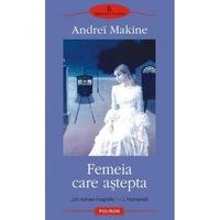 Femeia care asteapta - Andrei Makine, román nyelvű köny