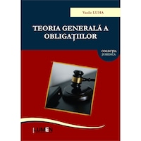 Teoria generala a obligatiilor. Curs universitar, Vasile Luha, 568 pagini