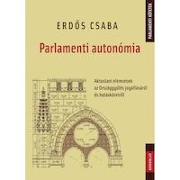 Parlamenti autonómia. Aktustani elemzések az Országgyűlés jogállásáról és hatásköreiről