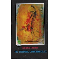 Pe terasa universului - Ileana Ioanid