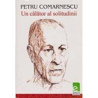 Un calator al solitudinii - Petru Comarnescu