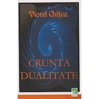 Crunta dualitate - Viorel Chitea