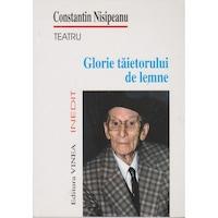Glorie taietorului de lemne - Constantin Nisipeanu