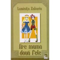 Are mama doua fete - Luminita Zaharia