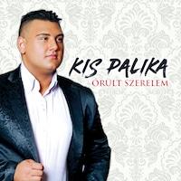 Kis Palika - Őrült szerelem (CD)