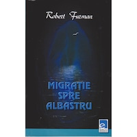 Migratie spre albastru - Robert Furman