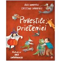 Povestile prieteniei, Cristina Donovici , Alex Donovici