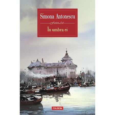 In umbra ei, Simona Antonescu
