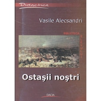 Ostasii nostri (biblioteca elevului) - Vasile Alecsandri