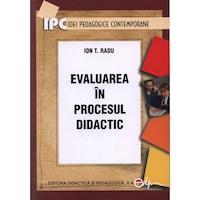 Evaluarea în procesul didactic - Ion T. Radu