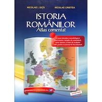 Atlas istoria romanilor Atlas comentat - Nicolae I. Dita, Niculae Cristea