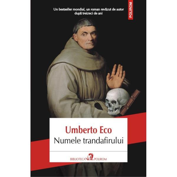 Numele trandafirului. Editie revazuta de autor - Umberto Eco - eMAG.ro