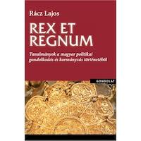 Rex et regnum. Tanulmányok a magyar politikai gondolkodás történetéből