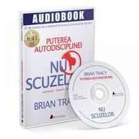 Nu scuzelor! Puterea autodisciplinei. Audiobook (CD MP3)
