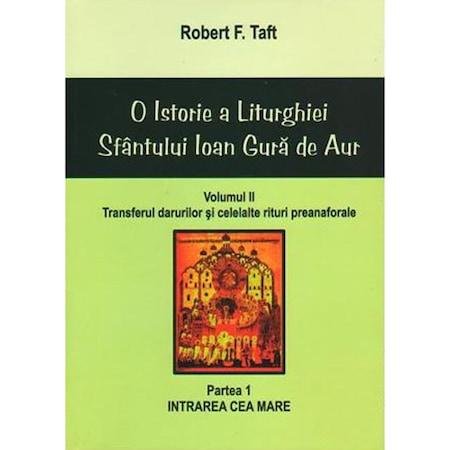 O Istorie a Liturghiei Sf.Ioan II/1. Intrarea Cea Mare - R.F. Taft
