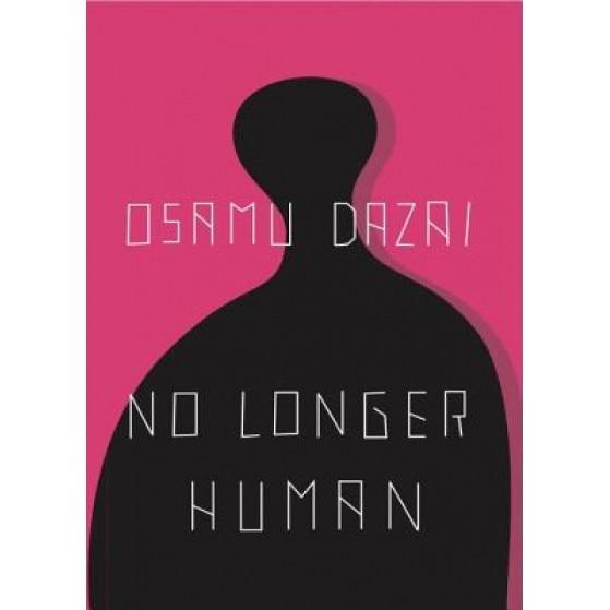 No Longer Human, Osamu Dazai, Csamu Dazai - eMAG.ro