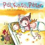 Pál, Kata, Péter - Dalok óvodásoknak és kisiskolásoknak CD