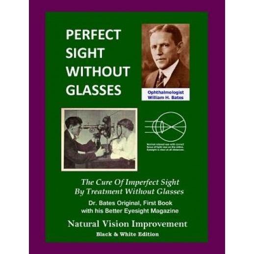 Carte îmbunătățirea viziunii prin metoda bates Vindecarea TUTUROR Bolilor Oculare - Metoda Bates