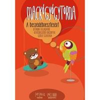 Mackógyógytorna a beszédébresztésért - Otthoni feladatok kevésbeszédű kicsinyek számára