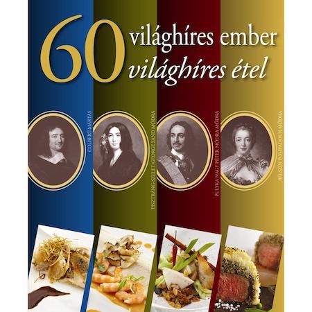 60 VILÁGHÍRES EMBER,60 VILÁGHÍRES ÉTEL