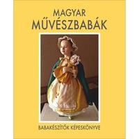 Magyar művészbabák - Babakészítők képeskönyve