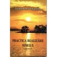 Practica realizarii sinelui - Volumul I - Paramahamsa Yogananda