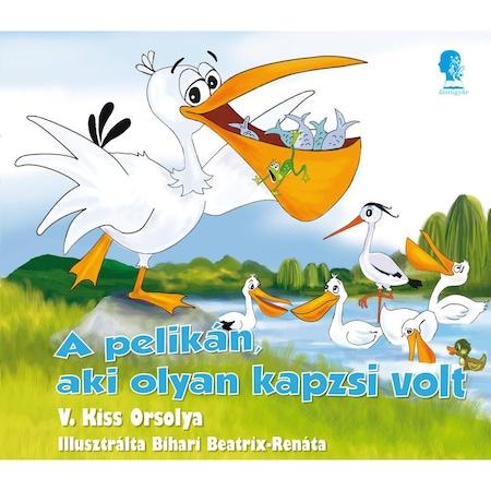 A pelikán, aki olyan kapzsi volt