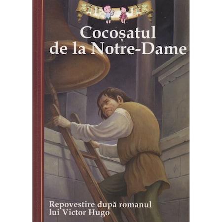 Cocosatul de la Notre-Dame - Repovestire dupa romanul lui Victor Hugo - Deanna McFadden, Victor Hugo